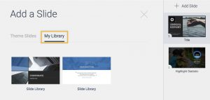 Open my library to add slides
